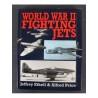World War 2 Fighting Jets Book Jeffrey Ethell Alfred Price 1994